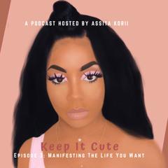 Manifesting The Life You Want (RIP KOBE BRYANT &GIGI BRYANT) - Ep.3