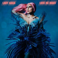 Lady Gaga - Love Me Right (Extended & Revamped)