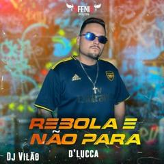D Lucca - Rebola E Não Para (DJ Vilão)