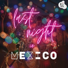 Káss - Last Night in Mexico