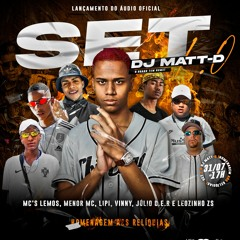 SET DJ Matt - D (Homenagem aos Relíquias) MC'S Lemos, Menor, Lipi, Vinny, Júlio D.E.R., Leozinho ZS