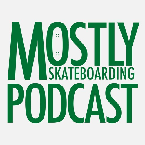 Am Scramble and Skaters Who Shoulda Been SOTY. April 12, 2020. Mostly Skateboarding Podcast