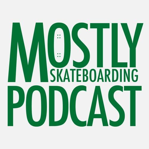 Sk8Mafia Promo and Plazacation. July 9, 2020. Mostly Skateboarding Podcast