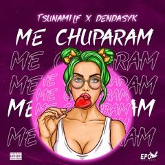 Tsunami LF X DendasYK - ME CHUPARAM