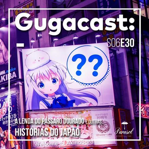 A Lenda do Pássaro Dourado e outras HISTÓRIAS DO JAPÃO - Gugacast - S06E30
