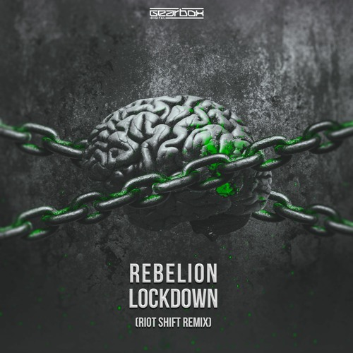 GBD283. Rebelion - Lockdown (Riot Shift Remix) [OUT NOW]
