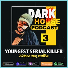 Dark House Podcast | Youngest Serial Killer