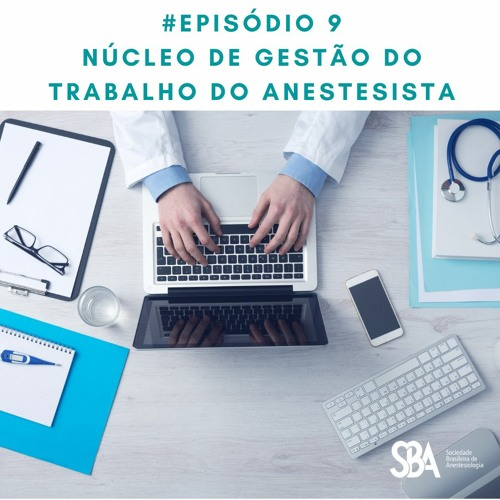 #EP9 Núcleo de Gestão do Trabalho do Anestesiologista