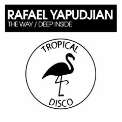 LV Premier - Rafael Yapudjian - Deep Inside [Tropical Disco Records]