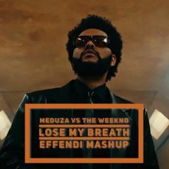 Meduza vs The Weeknd: Lose My Breath (Effendi mashup)