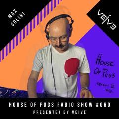 HOUSE OF PUGS #060 Veive presents Max Golini