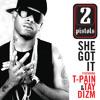 She Got It (Clean) [feat. T-Pain & Tay Dizm]