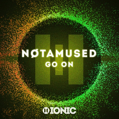 NØTAMUSED - Go On (Preview) [OUT NOW]