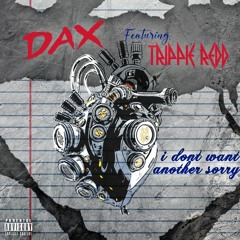 Dax - i don't want another sorry (feat. Trippie Redd)