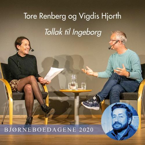 #88 - Tore Renberg og Vigdis Hjorth: Tollak til Ingeborg