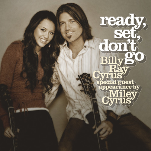 Ready, Set, Don't Go (Radio Edit) [feat. Miley Cyrus]