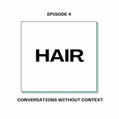 S1 EP4: HAIR