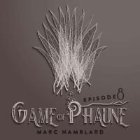 Game Of Phaune #8 : Tangence - Avec Marc Namblard