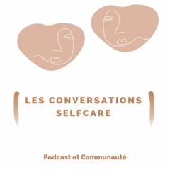Les Conversations Selfcare - Episode 3 - Le Périnée Chez Les Femmes Nullipares
