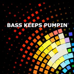 Bass Keeps Pumpin