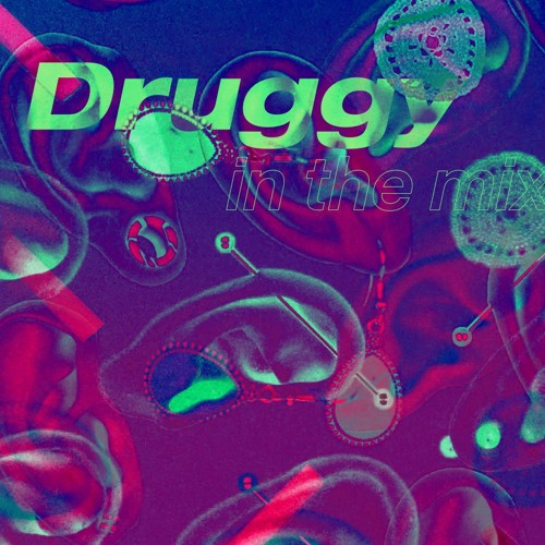 In The Mix №19: Druggy