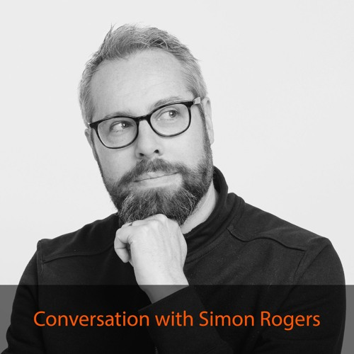 Episode 3: Conversation with Simon Rogers (Google)