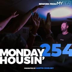 Martin Cehelsky - Monday housin' Part 254 (MyBeat - Dole Vodou Rework)