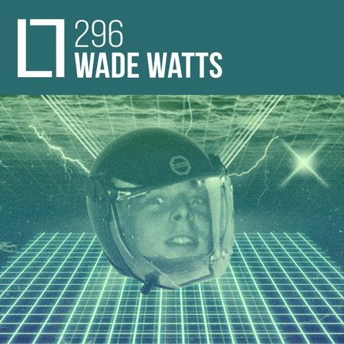 Loose Lips Mix Series - 296 - Wade Watts
