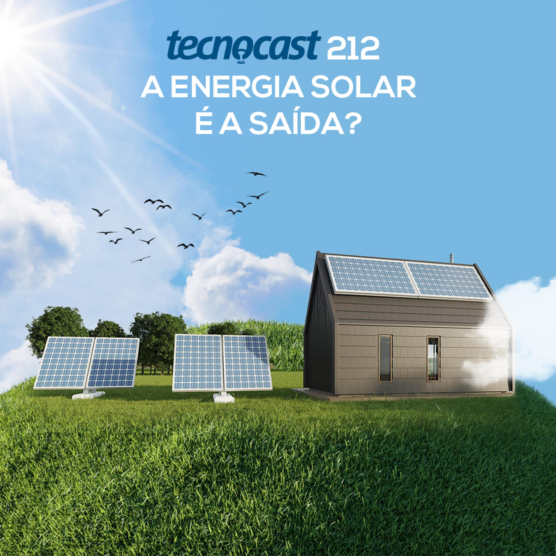 212 – A energia solar é a saída?