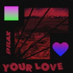 Prax - Your Love
