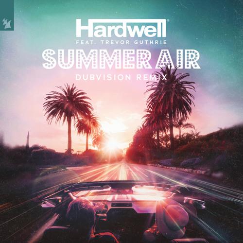 Hardwell feat. Trevor Guthrie - Summer Air (DubVision Remix)