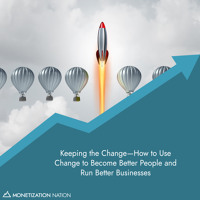 66. Keeping the Change—How to Use Change to Become Better People and Run Better Businesses