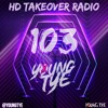 Download Young Tye Presents - HD Takeover Radio 103 Mp3
