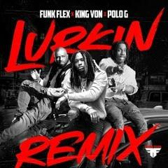 Funk Flex x King Von - Lurkin 2.0 (feat. Polo G) (Remix)