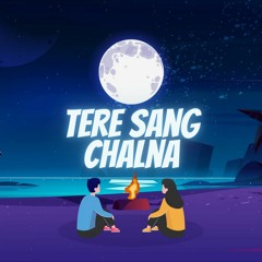 Tere Sang Chalna