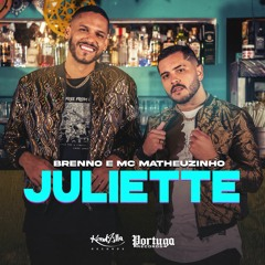 Brenno e Matheuzinho - Juliette