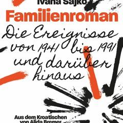 Hörprobe: Ivana Sajko - Familienroman
