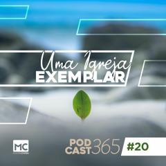 Podcast365 #20 -  Uma igreja exemplar