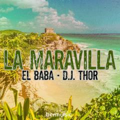 La Maravilla (Original Afro Mix)- El Baba, D.j. Thor