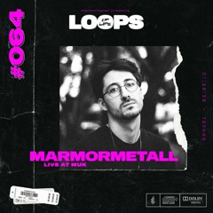 Loops of Life_#064 - MarmorMetall // Live @ MuK