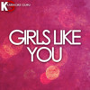 Girls Like You (Originally Performed by Maroon 5 feat. Cardi B)