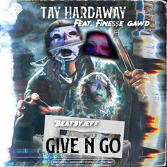 TAY HARDAWAY FEAT. FINE$$E GAWD - GIVE N GO (PROD. BEAT BY JEFF)(ANDYGEFROREN EXCLUSIVE)