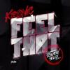 Feel That (Dirty Version) [feat. Raven Felix]