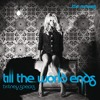 Till The World Ends (Kik Klap Radio Remix)