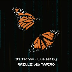 Its Techno - Live set By RAZULII b2b TAPIRO
