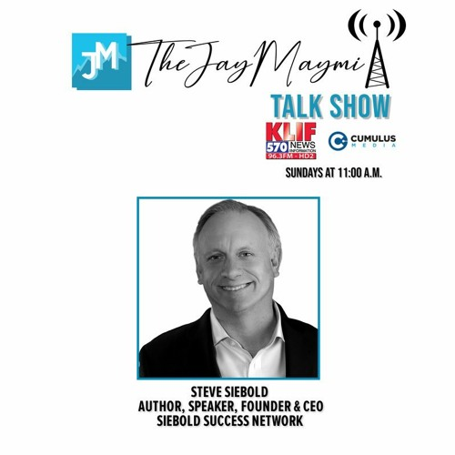 "The Jay Maymi Talk Show -Episode #6 - 8/16/20 ""Raising Entrepreneurial Kids"" with Steve Siebold"