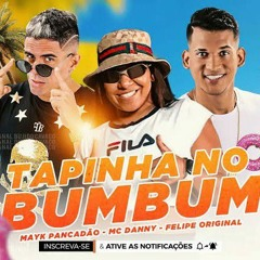 FELIPE ORIGINAL  TAPINHA NO BUMBUM PISEIRO  MC DANNY E MAYK PANCADÃO MÚSICA NOVA.mp3