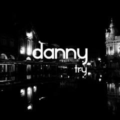 Danny - TRY