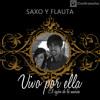 Vivo por Ella (Vivo Per Lei) (Saxo y Flauta)