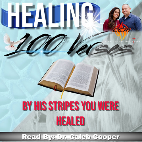 100 Verses On Healing (Audio) Read By Dr Caleb Cooper Visit Calebcooperministries.com